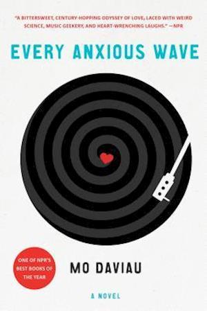 Bog, paperback Every Anxious Wave af Mo Daviau