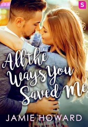 All The Ways You Saved Me af Jamie Howard