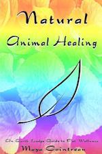Natural Animal Healing: An Earth Lodge Guide to Pet Wellness af Maya Cointreau