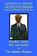 Arthur B. Reeve Detective Series : Volume 18:  Houdini Versus the Automation in The Master Mystery af Arthur B. Reeve