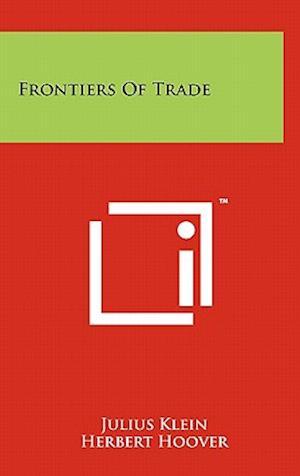 Frontiers of Trade af Julius Klein