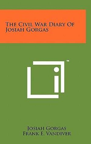 The Civil War Diary of Josiah Gorgas af Josiah Gorgas