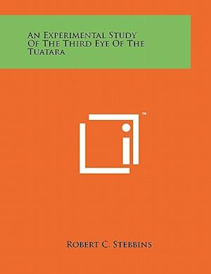 An Experimental Study of the Third Eye of the Tuatara af Robert C. Stebbins