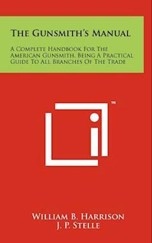 The Gunsmith's Manual af William B. Harrison, J. P. Stelle
