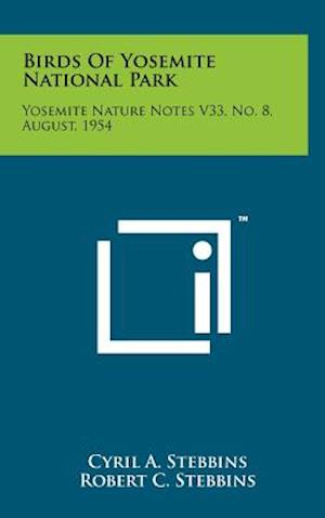 Birds of Yosemite National Park af Robert C. Stebbins, Cyril a. Stebbins