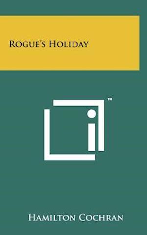 Rogue's Holiday af Hamilton Cochran