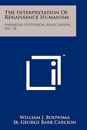 The Interpretation of Renaissance Humanism af William J. Bouwsma