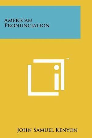 American Pronunciation af John Samuel Kenyon