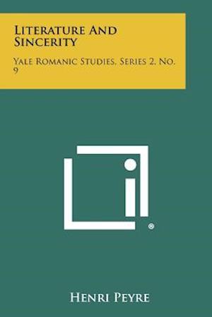 Literature and Sincerity af Henri Peyre