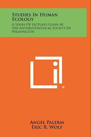 Studies in Human Ecology af Waldo R. Wedel, Angel Palerm, Eric R. Wolf