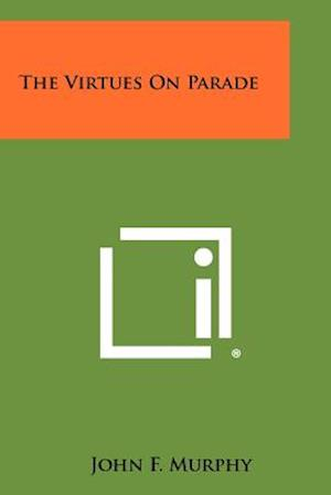 The Virtues on Parade af John F. Murphy