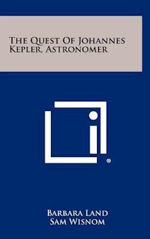 The Quest of Johannes Kepler, Astronomer af Barbara Land