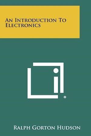 An Introduction to Electronics af Ralph Gorton Hudson