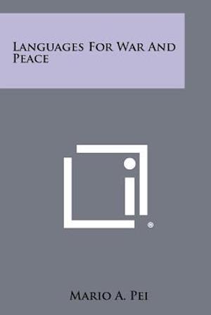 Languages for War and Peace af Mario A. Pei