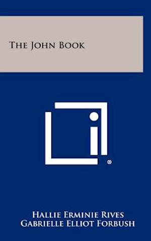 The John Book af Gabrielle Elliot Forbush, Hallie Erminie Rives
