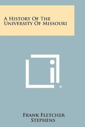 A History of the University of Missouri af Frank Fletcher Stephens