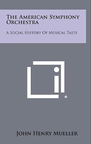 The American Symphony Orchestra af John Henry Mueller