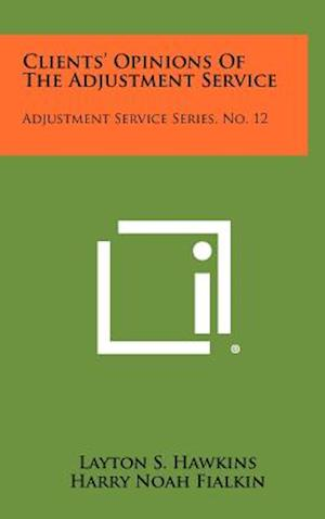 Clients' Opinions of the Adjustment Service af Harry Noah Fialkin, Layton S. Hawkins