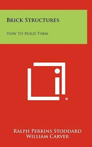 Brick Structures af Ralph Perkins Stoddard, William Carver