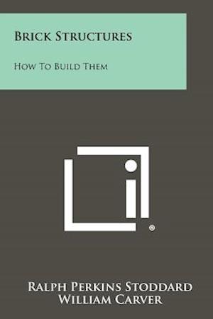 Brick Structures af William Carver, Ralph Perkins Stoddard