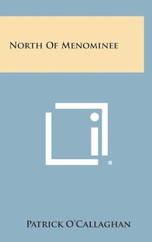 North of Menominee af Patrick O'Callaghan