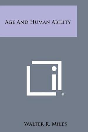 Age and Human Ability af Walter R. Miles