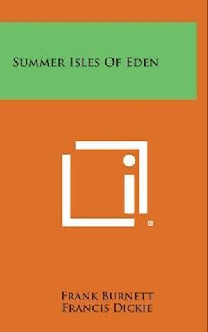 Summer Isles of Eden af Frank Burnett