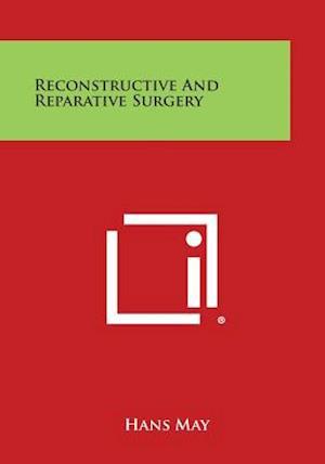 Reconstructive and Reparative Surgery af Hans May