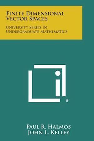 Finite Dimensional Vector Spaces af Paul R. Halmos