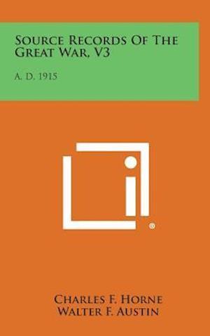 Source Records of the Great War, V3 af Charles F. Horne, Walter F. Austin