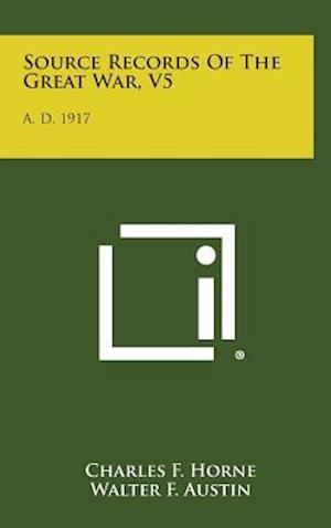 Source Records of the Great War, V5 af Charles F. Horne, Walter F. Austin
