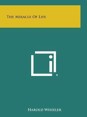 The Miracle of Life af Harold Wheeler
