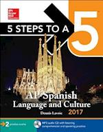 5 Steps to A 5 AP Spanish Language and Culture 2017 (5 Steps to A 5 on the Advanced Placement Examinations)