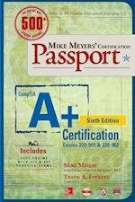 Mike Meyers' Comptia A+ Certification Passport (Exams 220-901 & 220-902) (Mike Meyers' Certficiation Passport)