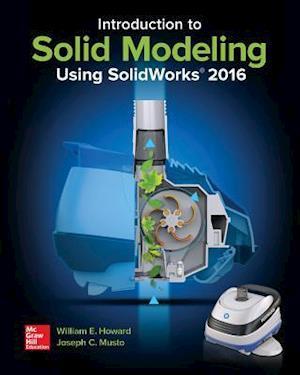 Bog, paperback Introduction to Solid Modeling Using Solidworks 2016 af william Howard