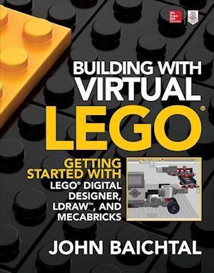 Bog, paperback Building With Virtual Lego af John Baichtal