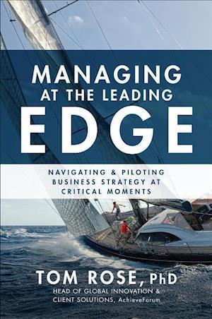 Bog, hardback Managing at the Leading Edge af Tom Rose