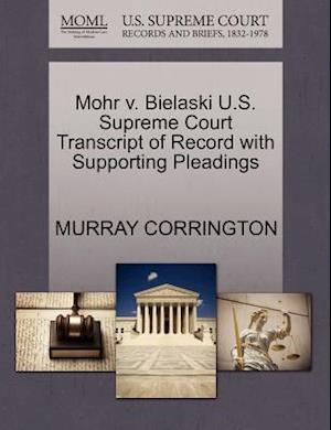 Mohr V. Bielaski U.S. Supreme Court Transcript of Record with Supporting Pleadings af Murray Corrington