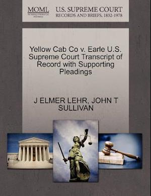 Yellow Cab Co V. Earle U.S. Supreme Court Transcript of Record with Supporting Pleadings af John T. Sullivan, J. Elmer Lehr