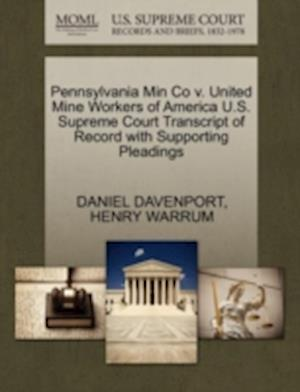 Pennsylvania Min Co V. United Mine Workers of America U.S. Supreme Court Transcript of Record with Supporting Pleadings af Henry Warrum, Daniel davenport