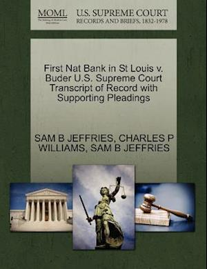 First Nat Bank in St Louis V. Buder U.S. Supreme Court Transcript of Record with Supporting Pleadings af Sam B. Jeffries, Charles P. Williams