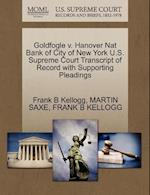 Goldfogle V. Hanover Nat Bank of City of New York U.S. Supreme Court Transcript of Record with Supporting Pleadings af Martin Saxe, Frank B. Kellogg