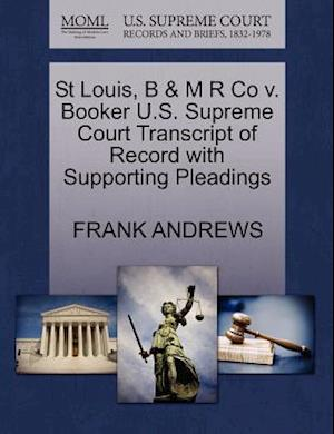 St Louis, B & M R Co V. Booker U.S. Supreme Court Transcript of Record with Supporting Pleadings af Frank Andrews