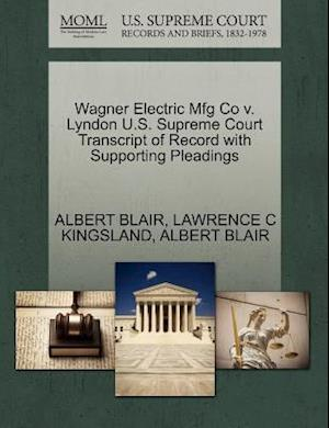 Wagner Electric Mfg Co V. Lyndon U.S. Supreme Court Transcript of Record with Supporting Pleadings af Albert Blair, Lawrence C. Kingsland