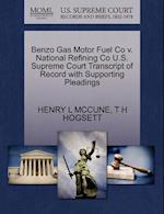 Benzo Gas Motor Fuel Co V. National Refining Co U.S. Supreme Court Transcript of Record with Supporting Pleadings af Henry L. McCune, T. H. Hogsett
