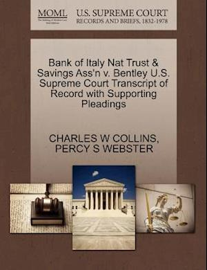 Bank of Italy Nat Trust & Savings Ass'n V. Bentley U.S. Supreme Court Transcript of Record with Supporting Pleadings af Percy S. Webster, Charles W. Collins