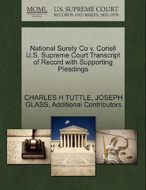 National Surety Co V. Coriell U.S. Supreme Court Transcript of Record with Supporting Pleadings af Joseph Glass, Charles H Tuttle, Additional Contributors