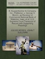 B. Kuppenheimer & Company, Inc., Petitioner, V. George S. Mornin, as Receiver of Commercial National Bank of Waterloo, Iowa, et al. U.S. Supreme Court af Julius Moses, John T. Sullivan
