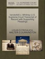 Vanderbilt V. Whitney U.S. Supreme Court Transcript of Record with Supporting Pleadings af Louis D. Frohlich, Walter G. Dunnington