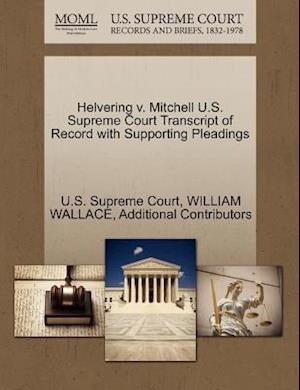 Helvering V. Mitchell U.S. Supreme Court Transcript of Record with Supporting Pleadings af William Wallace, U S Supreme Court, Additional Contributors